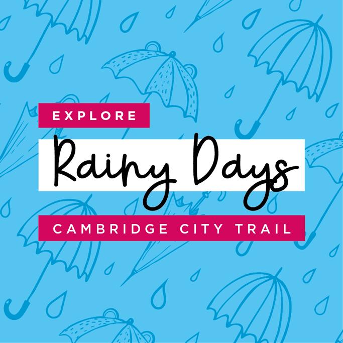 Rainy day activity trail around Cambridge